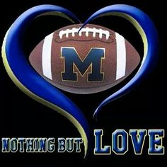 Nothing but love for Michigan football. Go Blue!