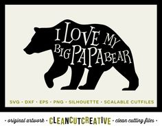 I love my Big Papa Bear Fathers Day Dad - SVG Studio3 DXF EPS png - cut file clipart printable - Cricut and Silhouette - clean cutting files by CleanCutCreative on Etsy