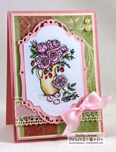 Inspired to Stamp: Arranging Roses-- card design by Kathy Jones for Power Poppy!