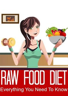 Raw Food Diet – Everything You Need To Know About Raw Food Diet  http://papasteves.com/
