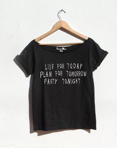 Drake quote tshirt Live for today plan for tomorrow party tonight women's t shirt by FavoriTee