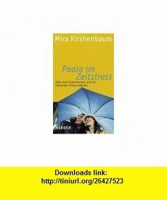 Paare im Zeitstress (9783451291944) Mira Kirshenbaum , ISBN-10: 3451291940  , ISBN-13: 978-3451291944 ,  , tutorials , pdf , ebook , torrent , downloads , rapidshare , filesonic , hotfile , megaupload , fileserve