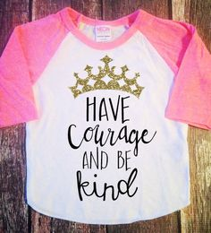 Have courage and be Kind Girls glitter shirt Princess girls raglan shirt girls shirt birthday hipster girls shirt be kind courage shirt