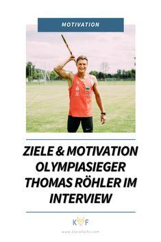Olympiasieger Thomas Röhler über Ziele, Motivation und Performance - Klara Fuchs Triathlon, Olympia, Coaching, Mental Training, Trainer, Motivation, Promotion, Interview, Challenge