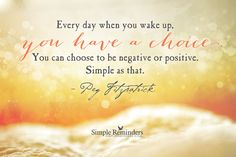 Make a Choice to Be Positive by Peg Fitzpatrick (@Peg Fitzpatrick) at @Simple Reminders