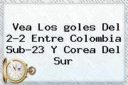 http://tecnoautos.com/wp-content/uploads/imagenes/tendencias/thumbs/vea-los-goles-del-22-entre-colombia-sub23-y-corea-del-sur.jpg Gol Caracol. Vea los goles del 2-2 entre Colombia Sub-23 y Corea del Sur, Enlaces, Imágenes, Videos y Tweets - http://tecnoautos.com/actualidad/gol-caracol-vea-los-goles-del-22-entre-colombia-sub23-y-corea-del-sur/