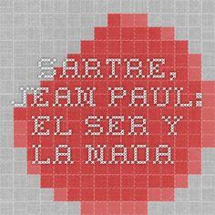 SARTRE, Jean-Paul: EL SER Y LA NADA.