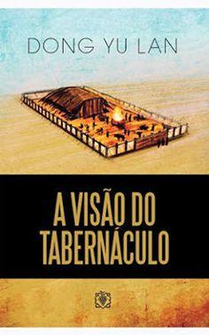CASTRO DIANTE DO TRONO: MINHAS LEITURAS!! LIVRO: A VISÃO DO TABERNÁCULO.