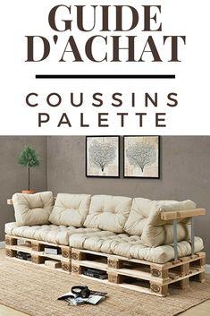 Coussin Palette : le guide d'achat pour bien choisir vos coussins pour vos canapés, salons de jardin, assises et fauteuils en palette