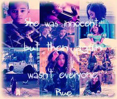 "She was inncocent but still, so was everyone (but rue was more innocent) I realized (Abi) that rue would be known as ""will regret"" and Rue was smart and u can tell how the word rue is related to Rue!!! (I am talking to you Abi) <3"