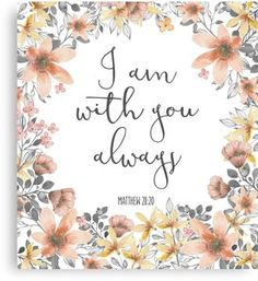 Bible Verse - I Am With You Always Canvas Print