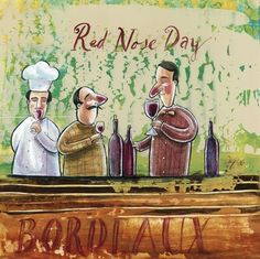 Wine Art - 'Red Nose Day' by Frans Groenewald (Bordeaux) (Wine Tasting) Africa Painting, Africa Art, Out Of Africa, Wine Puns, Bordeaux Wine, Red Nose Day, South African Artists, Wine Art, Classic Paintings