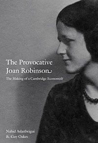 Nahid Aslanbeigui,Guy Oakes - The Provocative Joan Robinson: The Making of a Cambridge Economist