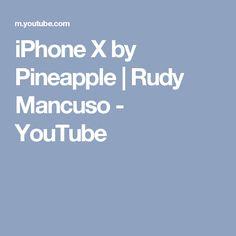 iPhone X by Pineapple | Rudy Mancuso - YouTube