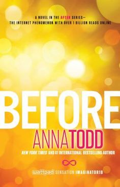 Before / Anna Todd / 9781501130700 / 1/30/16