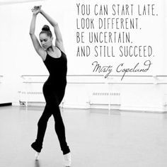 I LOVE MISTY COPELAND! Love these from the inspirational Misty Copeland, who just became the first black Principal at American Ballet Theate Positive Quotes, Motivational Quotes, Inspirational Quotes, Calm Quotes, Quotes To Live By, Life Quotes, Wisdom Quotes, Quotes Quotes, Love Dance