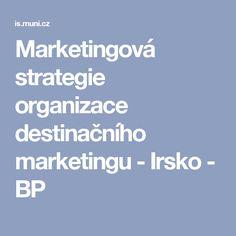 Marketingová strategie organizace destinačního marketingu - Irsko - BP