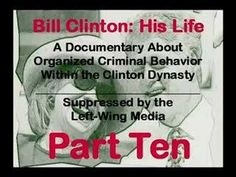 Hillary Clinton, Liar, Thief, Crook, Criminal, Scoundrel, Nasty Bitch, PMS.  ___________________________________  This documentary, entitled Bill Clinton: His Life, came out in 2004, right about the same time as the autobiography, Bill Clinton: My Life. It takes a good, hard look at the dirty dealings of both Bill and Hillary Clinton but, for so...