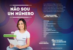 Cliente: Colégio Catarinense Anúncio: Não sou um número. Aqui os valores são pra toda vida.