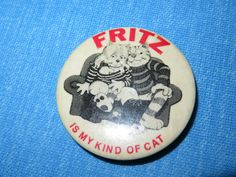 Vintage FRITZ the CAT Pinback Button - WHITE - FRITZ IS MY KIND OF CAT