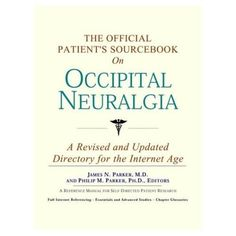 Occipital Neuralgia Official Sourcebook for Patients