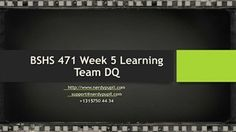 BSHS 471 Week 5 Learning Team DQ