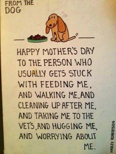 Happy Mother's Day from the dog :-)