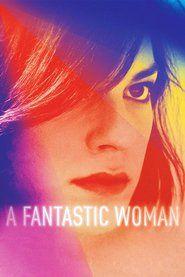 Watch A Fantastic Woman Full Movie Watch A Fantastic Woman Full Movie Online Watch A Fantastic Woman Full Movie HD 1080p A Fantastic Woman Full Movie