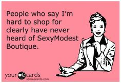 www.SexyModest.com #ecard #shopping #funny #boutique #modest #humor Follow us on Instagram @modestshoppin