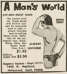 1969 Vintage Advert for Men about town mens underwear The coolest brief yet. Super syled with built in support for masculine taste in light almost invisible next to nothing nylon tricot. Definitely for the continental man. Black White, Helio, Mar, Green Nude.