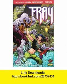 Fray 2 (Spanish Edition) (9788498472547) Joss Whedon, Karl Moline , ISBN-10: 8498472547  , ISBN-13: 978-8498472547 ,  , tutorials , pdf , ebook , torrent , downloads , rapidshare , filesonic , hotfile , megaupload , fileserve