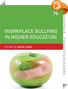 Workplace Bullying in Higher Education    :  Higher education leaders, managers, human resource professionals, faculty, and staff increasingly face uncivil, bullying behaviors in academe. This can manifest itself as constant public humiliation by a new department chair, exclusion of a contingent faculty member, undermining of work performance by a supervisor, stalking by a staff member, or taunting. As higher education institutions continue to face budget issues and external pressure, ...