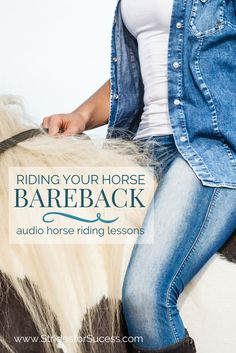 Riding bareback; how to overcome your fears and use this valuable tool to better your position, balance, feel and confidence as a rider & keep your horse happy | Audio horse riding lessons from Daily Strides