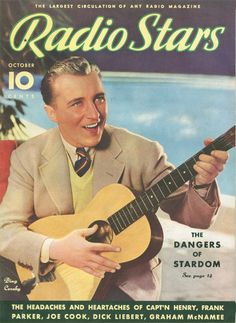 "Art from: Radio Stars Bing Crosby, playing a guitar."" Artist: Source: Robert, Restoration by: magscanner Star Magazine, Movie Magazine, Lps, Radios, 1940s Music, Popular Magazine, Old Time Radio, Bob Hope, Bing Crosby"