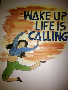 "Poster painting using poster colors -  ""wake up life is calling"""