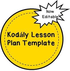 This updated lesson plan template is now editable! Perfect for any Kodaly teacher.