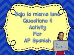 "Bajo la misma luna is a great movie for AP Spanish because it is easy to understand and addresses the problem of immigration from a child's perspective.   This, ""Bajo la misma luna questions and activity for AP Spanish"" includes the following: ~An activity in which students put the events in order (14) ~Comprehension questions about the movie, ""Bajo la misma luna"" (18) ~Answers to the activity and the questions about, ""Bajo la misma luna"""