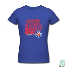 All-Match Chicago Cubs Wants It More Female's Crew Neck Short Sleeves Tshirt