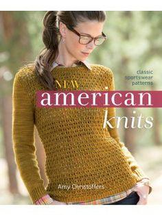 The New American Knits has Classic Sportswear Knitting Patterns   InterweaveStore.com
