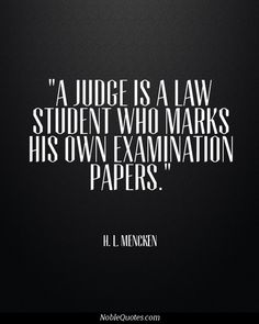 Unlike a law student who masters a hypothetical made up by his/her professor, a judge deals with real-life problems.