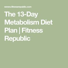 The 13 day diet claims to be able to change your metabolism in just 2 weeks, but is it really the best thing you can do for your body? 13 Day Metabolism Diet, 13 Day Diet, 13 Days, Metabolic Diet, Planer, Need To Know, Decir No, Fitness, Healthy Eating