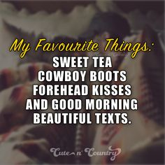 Favourite Things <3 Make sure to follow Cute n' Country at http://www.pinterest.com/cutencountrycom/
