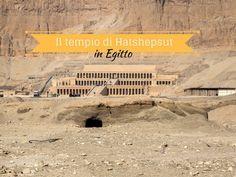 Il tempio di Hatshepsut in Egitto, come uno scrigno scavato nella roccia