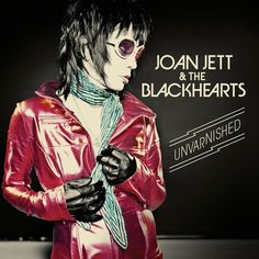 Joan Jett And The Blackhearts Unvarnished on LP First Album of All New Material In Almost A Decade Unvarnished is the brand new album by legendary rocker, Joan Jett & The Blackhearts. The first album