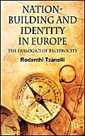 Tzanelli R Nation-Building and Idenitity in Europe: The Dialogics of Reciprocity