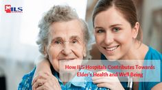 Know here how ILS Hospitals contributes towards elder's health and well being http://ilshospitals.com/blog/2017/10/01/how-ils-hospitals-contributes-towards-elders-health-and-well-being/