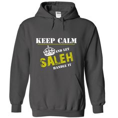 For more details, please follow this link http://www.sunfrogshirts.com/Let-SALEH-Handle-It-3805-Charcoal-6393840-Hoodie.html?8542