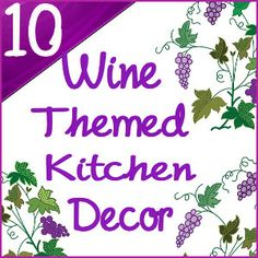 10 Cute And Decorative Accessories For You Wine Themed Kitchen Decor