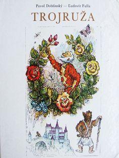 Trojruža - Pavol Dobsinsky Old Books, Typography Prints, My Childhood, Fairy Tales, Nostalgia, Memories, History, Illustration, Wellness