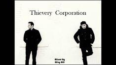 Thievery Corporation 2hr mix